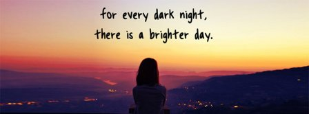 There Is A Brighter Day Facebook Covers