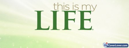 This Is My Life Facebook Covers