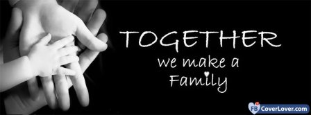 Together We Are A Family Facebook Covers