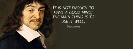 Use Your Mind Well Descartes Quote Facebook Covers