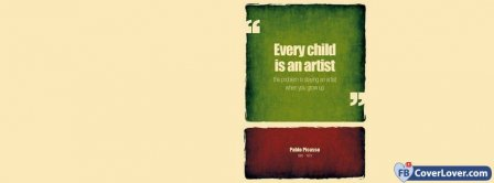 We Are All Artists Pablo Picasso Facebook Covers