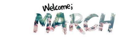 Welcome March Facebook Covers