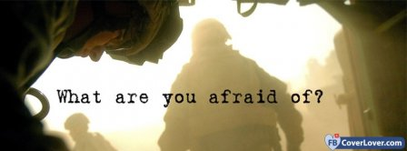 What Are You Afraid Of Military Marines  Facebook Covers