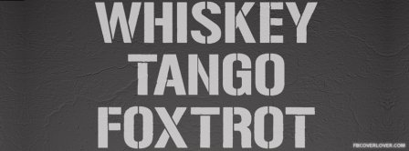 Whiskey Tango Foxtrot Facebook Covers