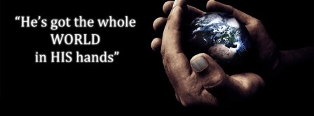 Whole World In His Hands Facebook Covers