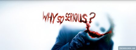 Why So Serious Joker Batman Facebook Covers