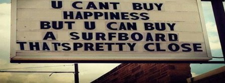 You Can't Buy Happiness Buy A Surfboard Facebook Covers
