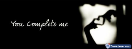 You Complete Me 3 Facebook Covers