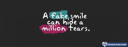 A Fake Smile Can Hide A Million Tears Facebook Covers