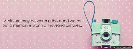 A Memory Is Worth A Thousand Pictures Facebook Covers