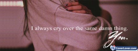 Always Cry Over You Facebook Covers