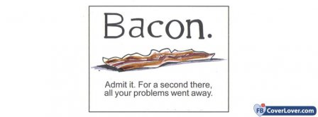 Bacon Admit It Facebook Covers