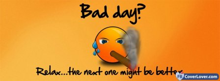 Bad Day Relax Facebook Covers
