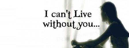 Cant Live Without You Facebook Covers