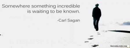 Something Incredible Carl Sagan  Facebook Covers