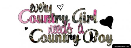 Every Country Girl Needs A Country Boy Facebook Covers