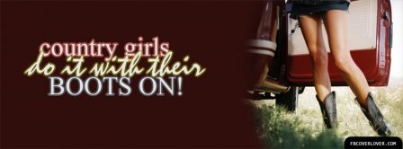 Country Girl Do It With Their Boots On Facebook Covers