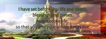 Choose Life Deuteronomy 30 19 Facebook Covers