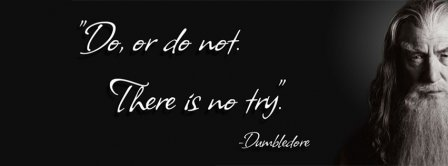 Do Or Do Not There Is No Try Facebook Covers
