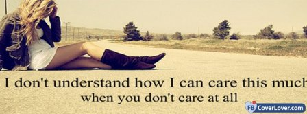 You Dont Care At All No Love Facebook Covers