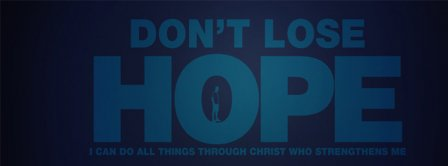 Dont Lose Hope Facebook Covers