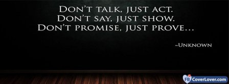 Dont Talk Just Act Facebook Covers