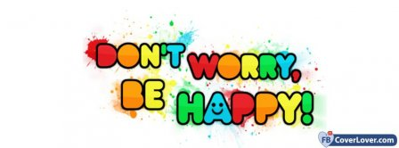 Dont Worry Be Happy Facebook Covers