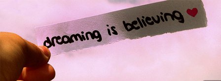 Dreaming Is Believing Facebook Covers