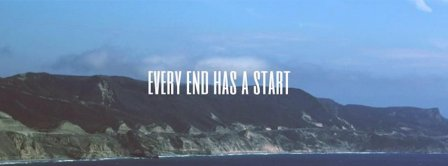 Every End Has A Start Facebook Covers