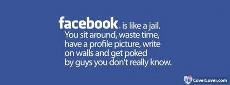 Facebook Is Jail Facebook Covers