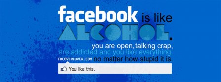 Facebook Is Like Alcohol Facebook Covers