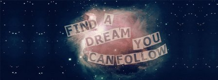 Find A Dream You Can Follow Facebook Covers