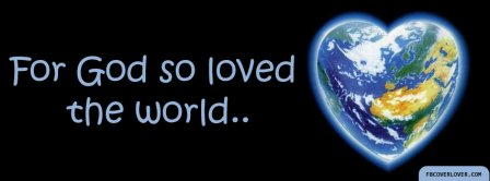 For God So Loved The World Facebook Covers