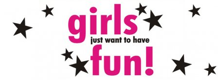 Girls Just Want To Have Fun Facebook Covers