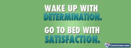 Go To Bed With Satisfaction Facebook Covers