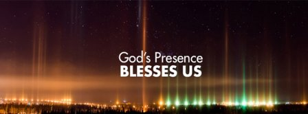 Gods Presence Blesses Us Facebook Covers