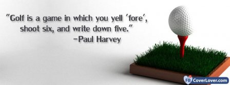 Golf Quote Paul Harvey Facebook Covers