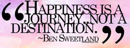 Happiness Is A Journey Facebook Covers