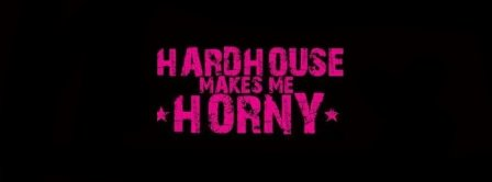 Hardhouse Makes Me Horny Facebook Covers