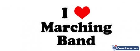 I Love Marching Band Facebook Covers