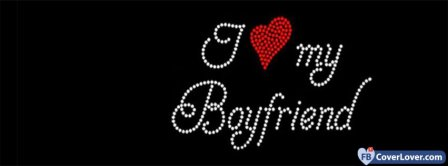 I Love My Boyfriend 1 Facebook Covers