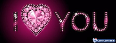 I Love You With Diamonds Facebook Covers