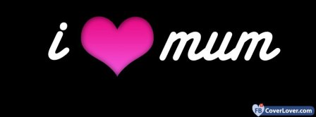 I Love You Mom Mothers Day 2 Facebook Covers