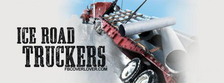 Ice Road Truckers Facebook Covers