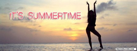 It Is Summertime Facebook Covers