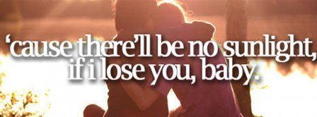 If I Lose You Baby  Facebook Covers