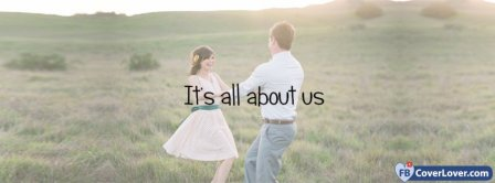 Its All About Us Facebook Covers