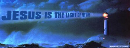 Jesus Is The Light Of My Life Facebook Covers