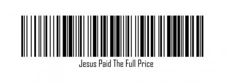 Jesus Paid The Full Price Bar Code Facebook Covers