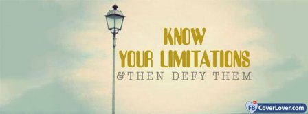 Know Your Limitations And Defy Them Facebook Covers